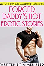 Forced Daddy's Hot Erotic Stories: 220 Filthy Dirty Sexy Tales Box Set Collection (English Edition)