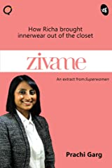 Zivame: How Richa brought innerwear out of the closet (Business Reads) Kindle Edition