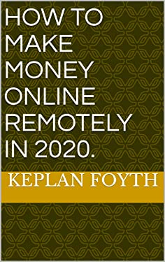 How To Make Money Online Remotely In 2020.