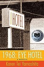 1968: Eye Hotel: A Novella (I Hotel Book 1)