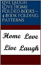 Live Laugh Love Home Folded Books – 4 Book Folding Patterns