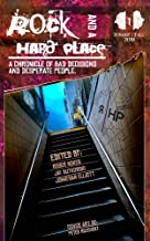 Rock and a Hard Place: Issue 1, Summer/Fall 2019: A Chronicle of Bad Decisions and Desperate People (Rock and a Hard Place Magazine)