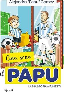 Ciao, sono il Papu. La mia storia a fumetti