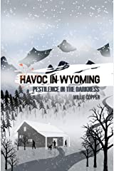 Pestilence in the Darkness: Havoc in Wyoming, Part 6 | America's New Apocalypse Kindle Edition