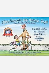 Has Llenado Una Cubeta Hoy?: Una Guia Diaria De Felicidad Para Ninos: Una Guía Diaria de Felicidad Para Niños Paperback