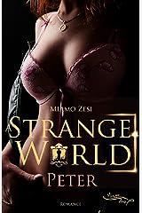 Peter: A STRANGE WORLD Kindle Ausgabe