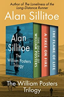 The William Posters Trilogy: The Death of William Posters, A Tree on Fire, and The Flame of Life