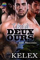 Uni à deux ours (Bear Mountain en français t. 13) Format Kindle