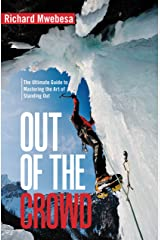 Out of the Crowd: The Ultimate Guide to Mastering the Art of Standing Out Kindle Edition