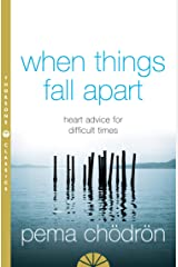 When Things Fall Apart: Heart Advice for Difficult Times (English Edition) Format Kindle