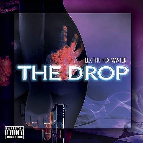 The Drop [Explicit] de Lex The Hex Master en Amazon Music ...