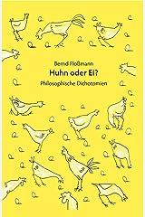Huhn oder Ei?: Philosophische Dichotomien Kindle Ausgabe