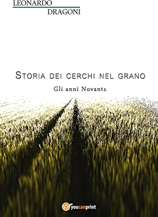 Storia dei cerchi nel grano. Volume 2. Gli anni Novanta
