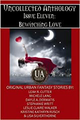 The Bewitching Love Bundle: A Collected Uncollected Anthology Kindle Edition