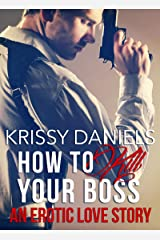 How to Kill Your Boss - An Erotic Love Story Kindle Edition
