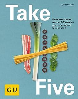 Take Five: Fabelhaft kochen mit nur 5 Zutaten - von supersch