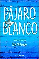 Pájaro blanco (Spanish Edition) Kindle Edition