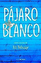 Pájaro blanco (Spanish Edition)