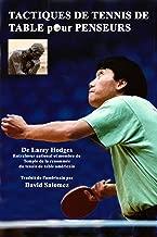 Tactiques de Tennis de Table pour Pongistes Penseurs (French Edition)