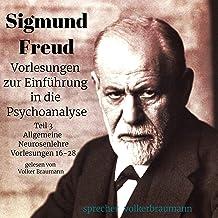 Vorlesungen zur Einführung in die Psychoanalyse 3: Allgemeine Neurosenlehre Vorlesungen 16-28