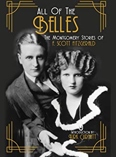 All of the Belles: The Montgomery Stories of F. Scott Fitzgerald