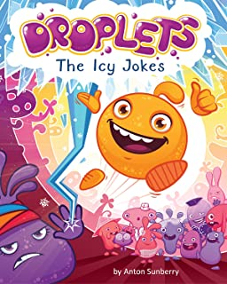 Droplets. The Icy Jokes: (Children's book about the Little Joker Who Loves to Play Practical Jokes; Book for Kids to Teach Kindness, Ages 3-7)