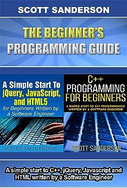 JAVASCRIPT: The Beginner's Programming Guide: 2 Book Bundle (Programming, Computer Programming, Programming Pearls, Computer Science) (C Programming, Swift ... Language, Javascript Programming, jQuery 1)