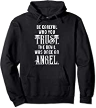 Be Careful Who You Trust The Devil Was Once an Angel Pullover Hoodie