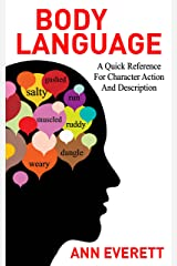 Body Language: A quick reference for character action and description Kindle Edition