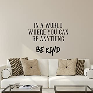 Vinyl Wall Art Decal - in A World Where You Can Be Anything Be Kind - 19