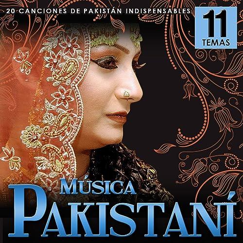 Música Pakistaní. 11 Canciones de Pakistán Indispensables