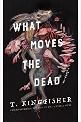 What Moves the Dead Kindle Edition