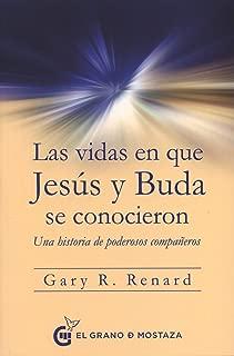 Vidas en que Jesus y Buda se conocieron, Las (Spanish Edition)