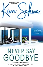 Never Say Goodbye: A Time Travel Romance (A Brothers Montgomery Book: Book 1)