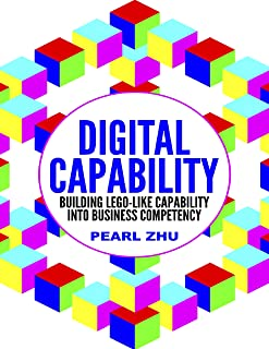 Digital Capability: Building Lego Like Capability Into Business Competency (English Edition)