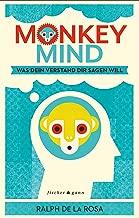 Monkey Mind: Was Dein Verstand Dir sagen will (German Edition)
