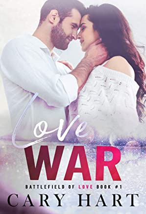 Love War: A Second Chance, Single Dad Romance (Battlefield of Love Book 1)