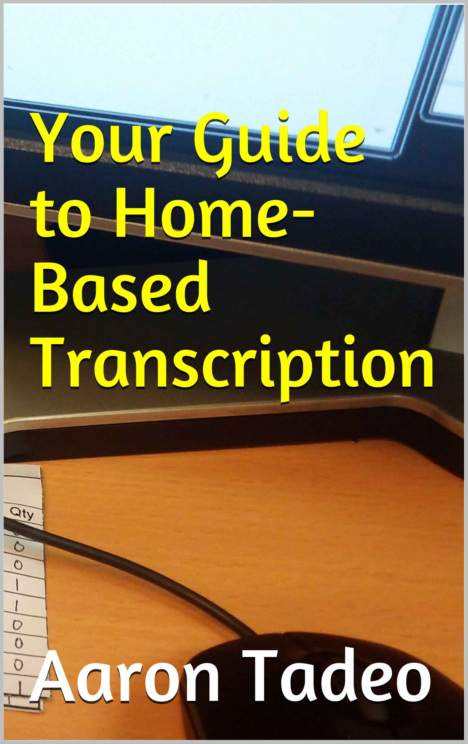 Your Guide to Home-Based Transcription