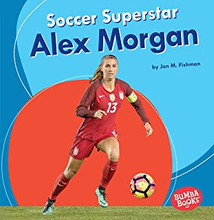 Soccer Superstar Alex Morgan (Bumba Books ® ― Sports Superstars)