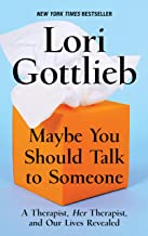 Maybe You Should Talk to Someone: A Therapist, HerTherapist, and Our Lives Revealed (Thorndike Press Large Print Biographi...