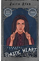 Elastic Heart (Carnaval de la Mort Book 5) Kindle Edition