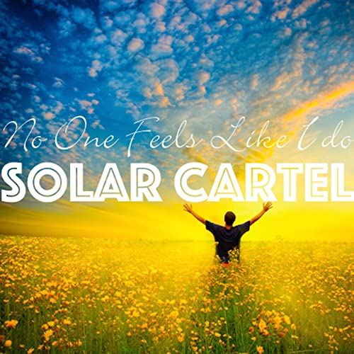 No One Feels Like I Do by Solar Cartel on Amazon Music ...