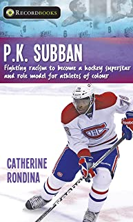 P.K. Subban: Fighting Racism to Become a Hockey Superstar and Role Model for Athletes of Colour (Lorimer Recordbooks)