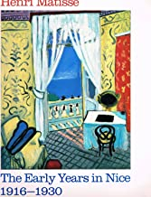 Henri Matisse: The early years in Nice, 1916-1930 by Jack Cowart (1986-05-03)