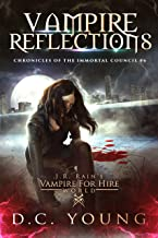 J.R. Rain's Vampire for Hire World: Vampire Reflections (The Chronicles of the Immortal Council Book 6)