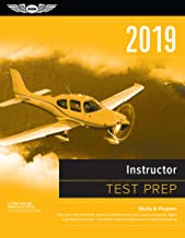 Instructor Test Prep 2019: Study & Prepare: Pass your test and know what is essential to become a safe, competent flight or ground instructor – from ... in aviation training (Test Prep Series)