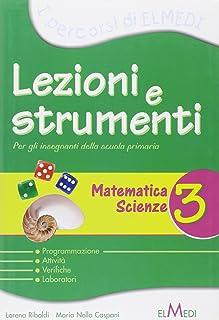Lezioni e strumenti. Matematica-scienze. Per la 3ª classe elementare