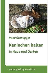Kaninchen halten in Haus und Garten: Zwergkaninchen und größere Rassen Kindle Ausgabe