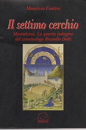 Il settimo cerchio (Le indagini del criminologo Brunello Dotti Vol. 4)