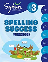 3rd Grade Spelling Success Workbook: Activities, Exercises, and Tips to Help Catch Up, Keep Up, and Get Ahead (Sylvan Language Arts Workbooks)
